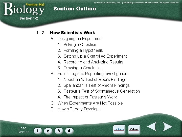 Section Outline Section 1 -2 1– 2 How Scientists Work A. Designing an Experiment