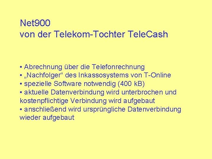 """Net 900 von der Telekom-Tochter Tele. Cash • Abrechnung über die Telefonrechnung • """"Nachfolger"""""""