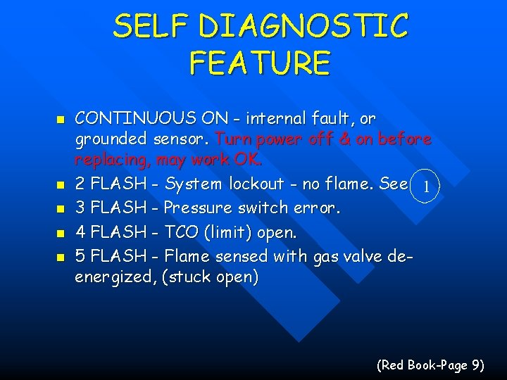 SELF DIAGNOSTIC FEATURE n n n CONTINUOUS ON - internal fault, or grounded sensor.