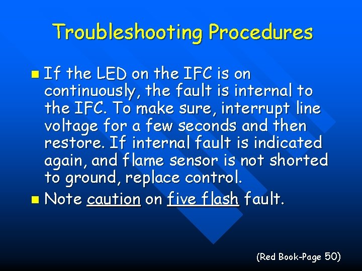 Troubleshooting Procedures If the LED on the IFC is on continuously, the fault is