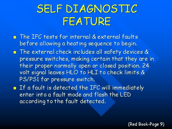 SELF DIAGNOSTIC FEATURE n n n The IFC tests for internal & external faults