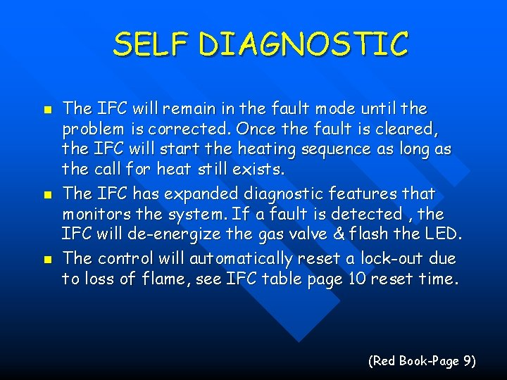SELF DIAGNOSTIC n n n The IFC will remain in the fault mode until