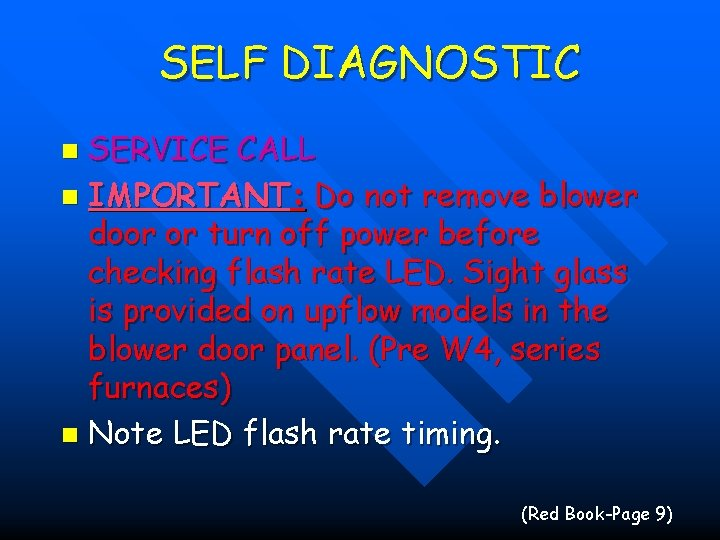 SELF DIAGNOSTIC SERVICE CALL n IMPORTANT: Do not remove blower door or turn off