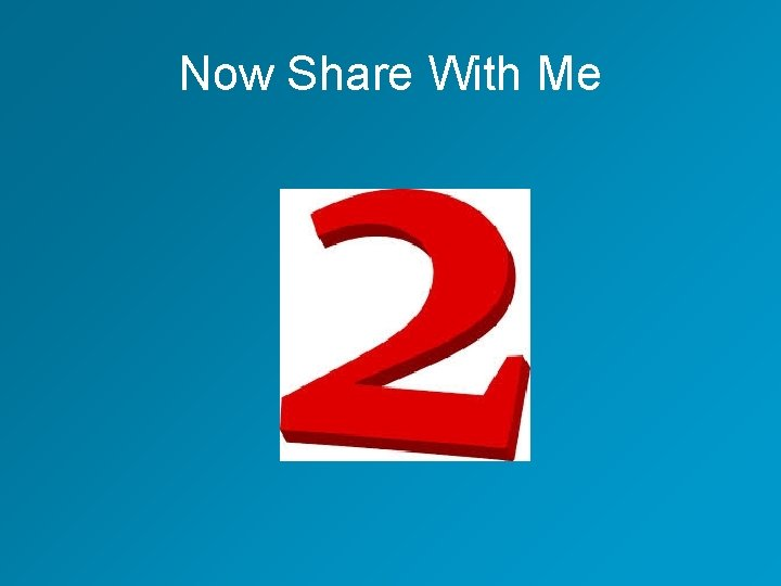 Now Share With Me