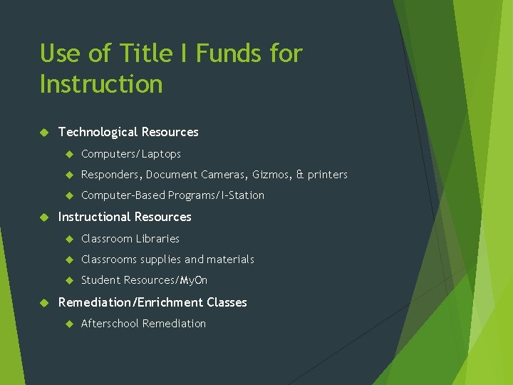 Use of Title I Funds for Instruction Technological Resources Computers/Laptops Responders, Document Cameras, Gizmos,