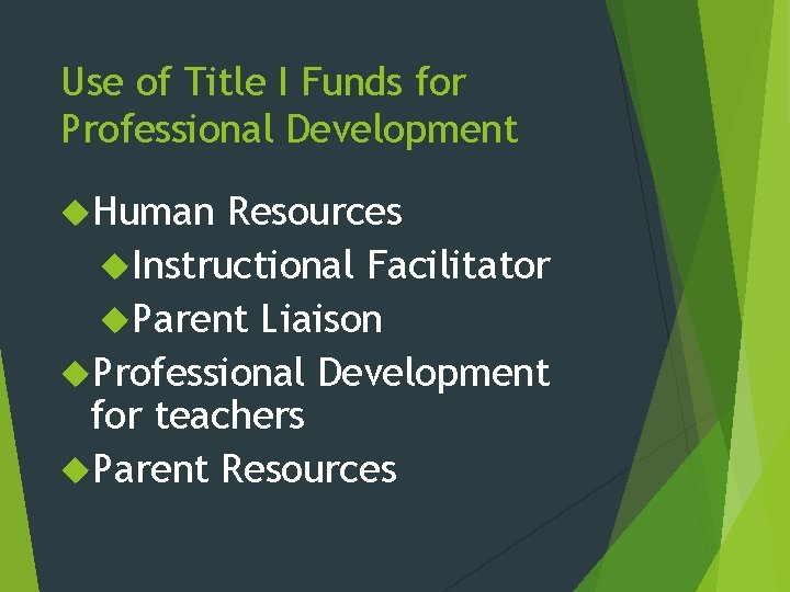 Use of Title I Funds for Professional Development Human Resources Instructional Facilitator Parent Liaison