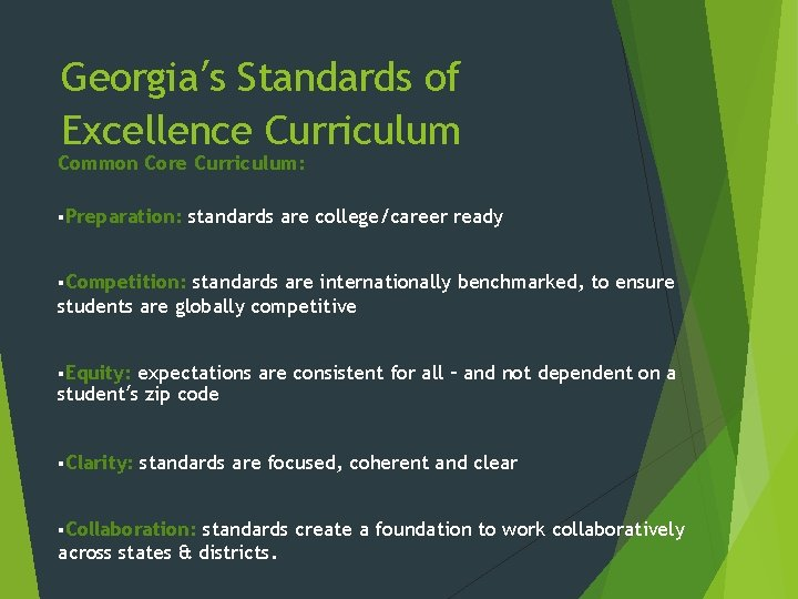 Georgia's Standards of Excellence Curriculum Common Core Curriculum: §Preparation: standards are college/career ready §Competition: