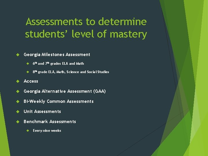 Assessments to determine students' level of mastery Georgia Milestones Assessment 6 th and 7
