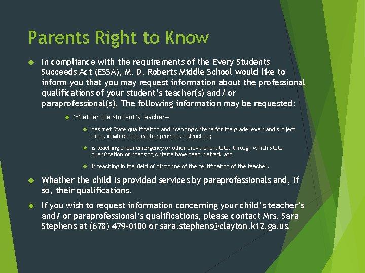 Parents Right to Know In compliance with the requirements of the Every Students Succeeds