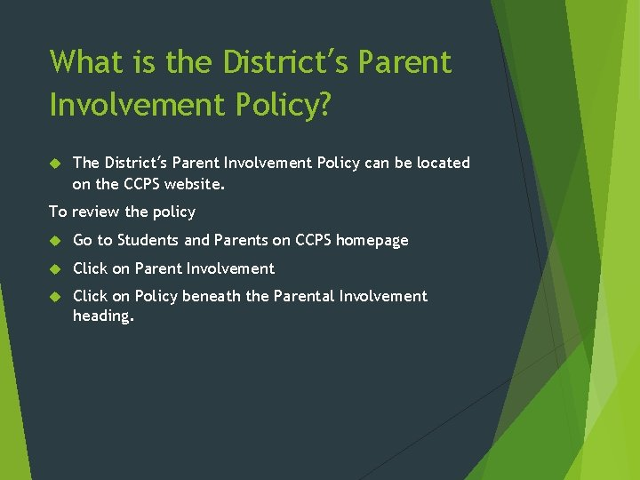 What is the District's Parent Involvement Policy? The District's Parent Involvement Policy can be