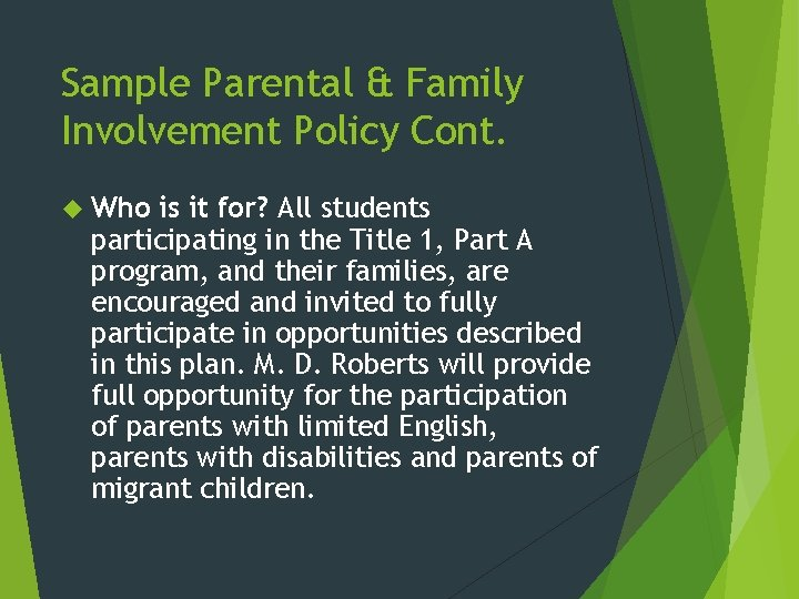 Sample Parental & Family Involvement Policy Cont. Who is it for? All students participating