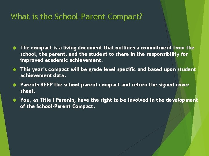 What is the School-Parent Compact? The compact is a living document that outlines a
