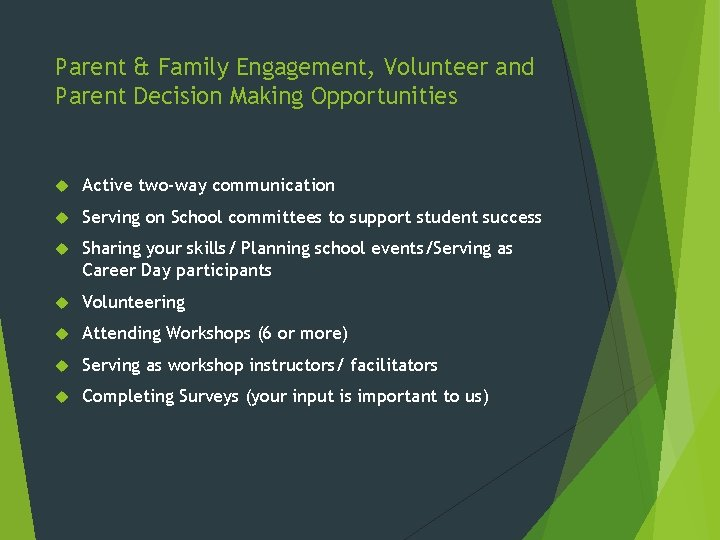Parent & Family Engagement, Volunteer and Parent Decision Making Opportunities Active two-way communication Serving