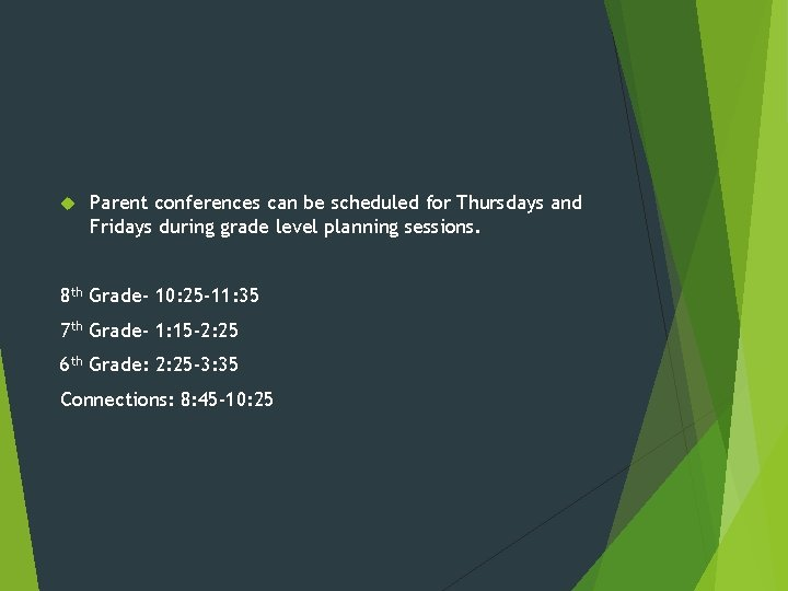 Parent conferences can be scheduled for Thursdays and Fridays during grade level planning