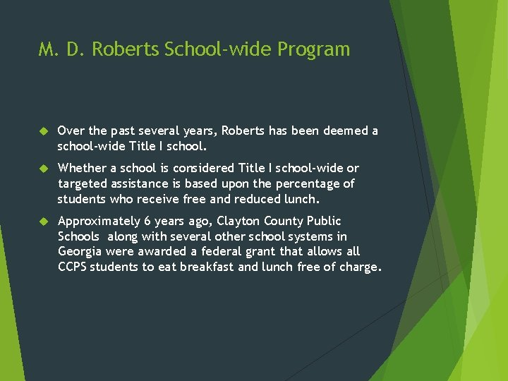 M. D. Roberts School-wide Program Over the past several years, Roberts has been deemed