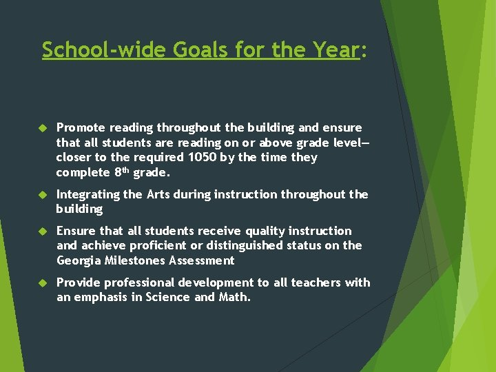 School-wide Goals for the Year: Promote reading throughout the building and ensure that all