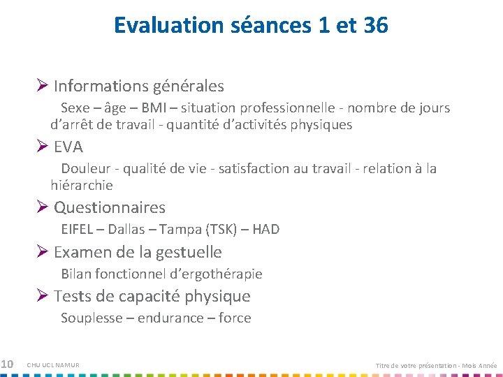 Evaluation séances 1 et 36 Ø Informations générales Sexe – âge – BMI –