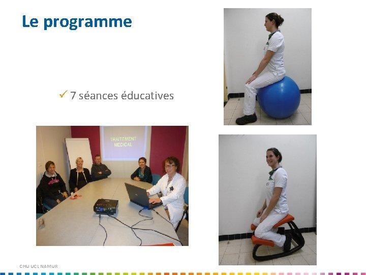 Le programme 7 séances éducatives CHU UCL NAMUR