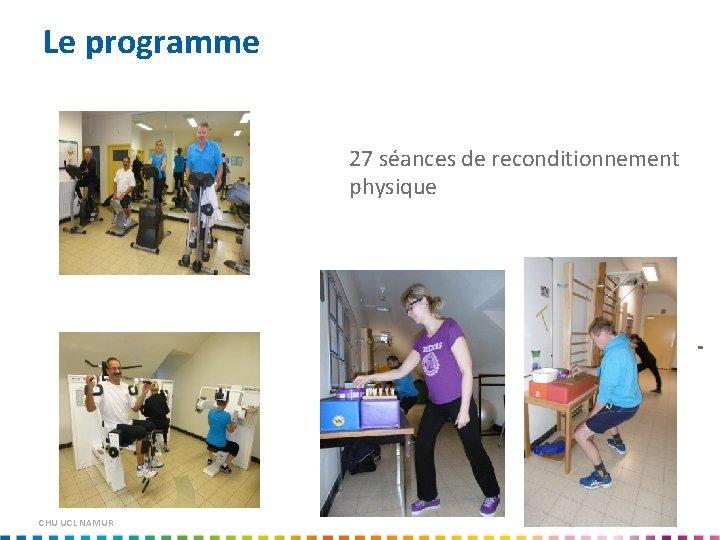 Le programme 27 séances de reconditionnement physique CHU UCL NAMUR