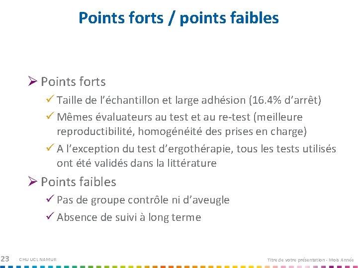 Points forts / points faibles Ø Points forts Taille de l'échantillon et large adhésion