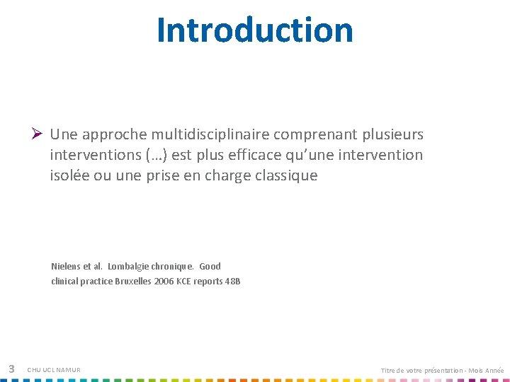 Introduction Ø Une approche multidisciplinaire comprenant plusieurs interventions (…) est plus efficace qu'une intervention