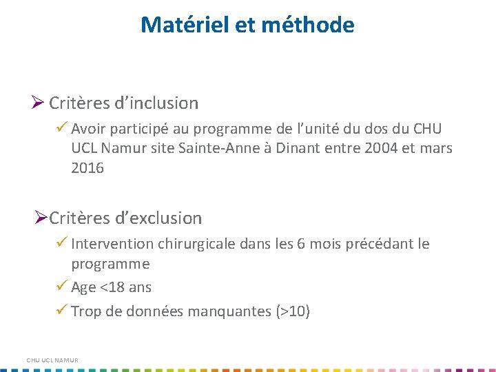 Matériel et méthode Ø Critères d'inclusion Avoir participé au programme de l'unité du dos