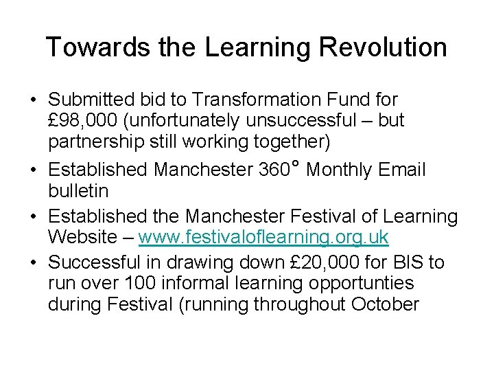 Towards the Learning Revolution • Submitted bid to Transformation Fund for £ 98, 000