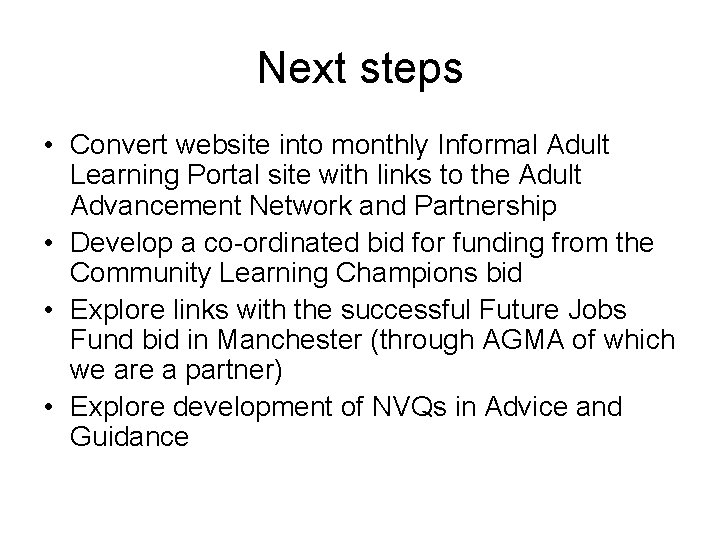Next steps • Convert website into monthly Informal Adult Learning Portal site with links