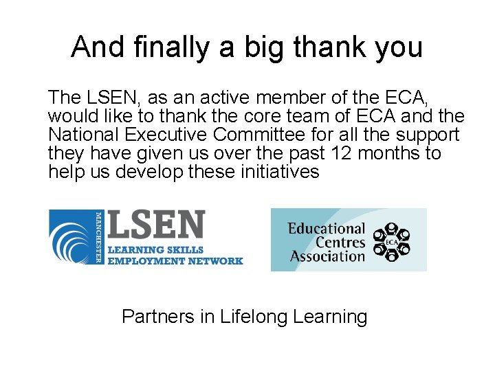 And finally a big thank you The LSEN, as an active member of the
