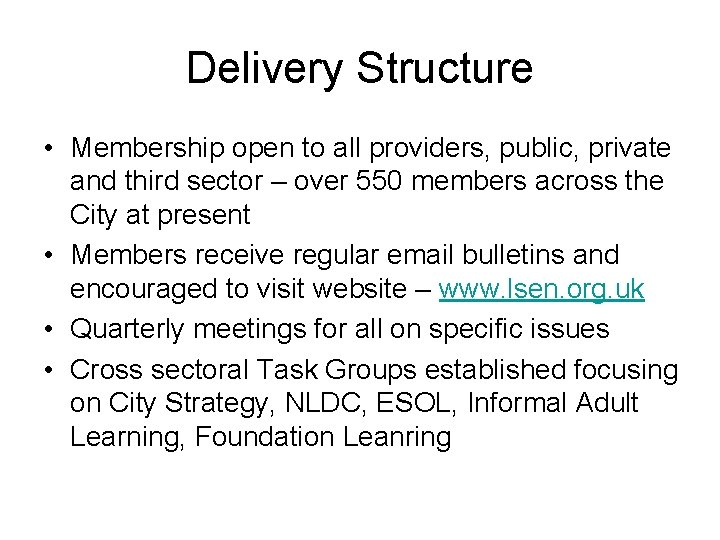 Delivery Structure • Membership open to all providers, public, private and third sector –