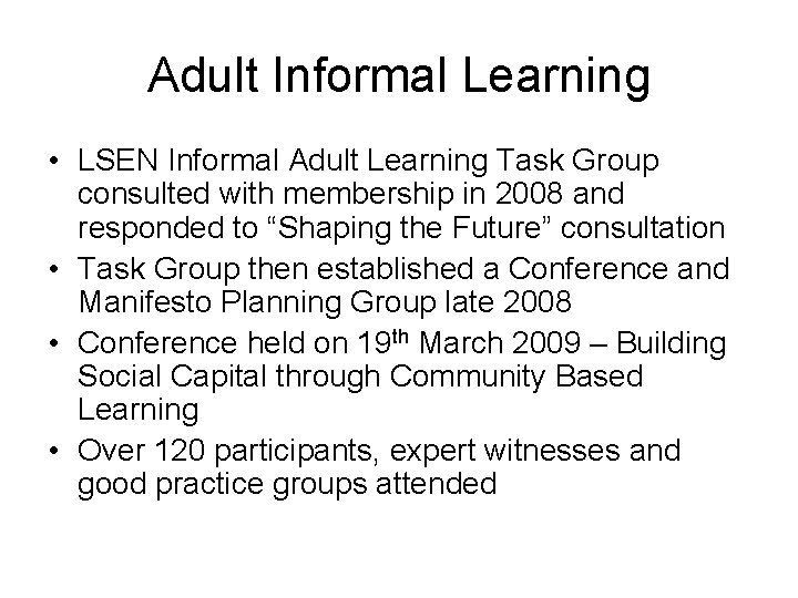 Adult Informal Learning • LSEN Informal Adult Learning Task Group consulted with membership in