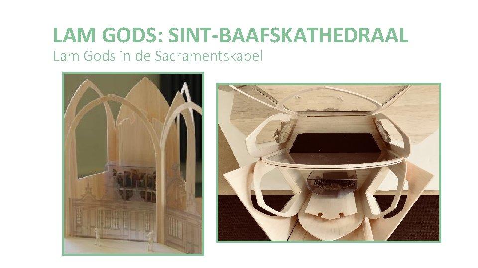 LAM GODS: SINT-BAAFSKATHEDRAAL Lam Gods in de Sacramentskapel