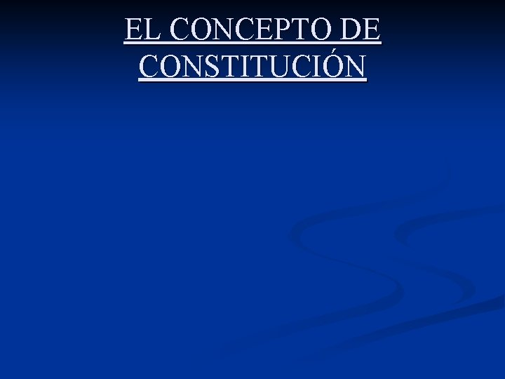 EL CONCEPTO DE CONSTITUCIÓN