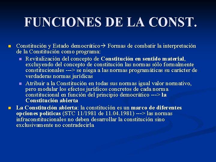 FUNCIONES DE LA CONST. n n Constitución y Estado democrático Formas de combatir la