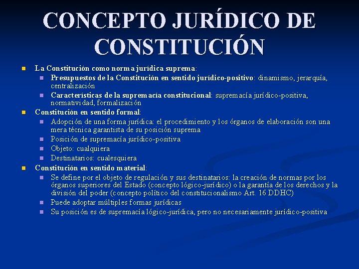 CONCEPTO JURÍDICO DE CONSTITUCIÓN n n n La Constitución como norma jurídica suprema: n