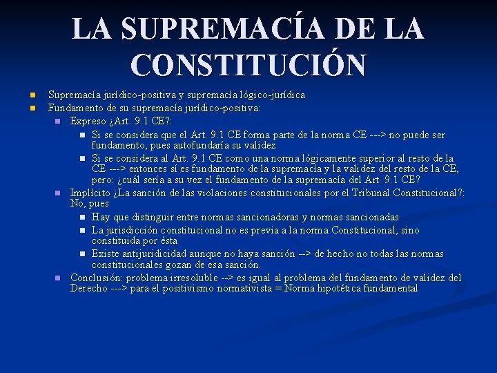 LA SUPREMACÍA DE LA CONSTITUCIÓN n n Supremacía jurídico-positiva y supremacía lógico-jurídica Fundamento de