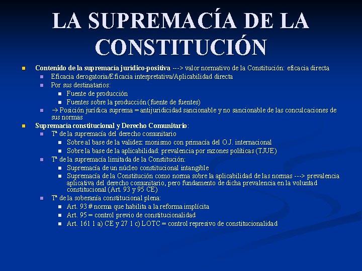 LA SUPREMACÍA DE LA CONSTITUCIÓN n n Contenido de la supremacía jurídico-positiva ---> valor