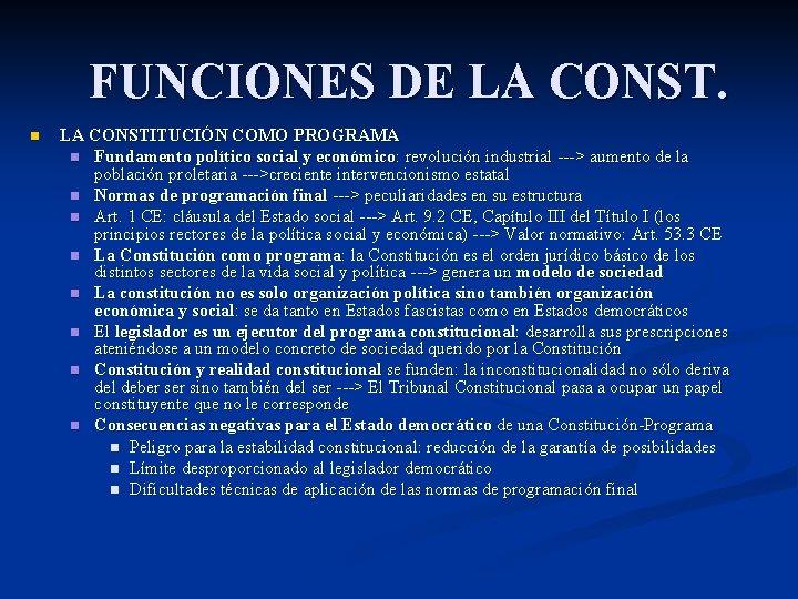 FUNCIONES DE LA CONST. n LA CONSTITUCIÓN COMO PROGRAMA n Fundamento político social y