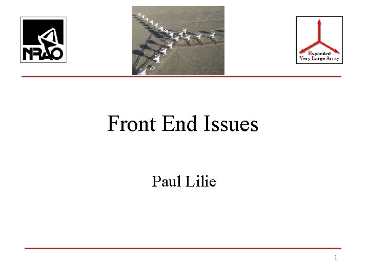Front End Issues Paul Lilie 1