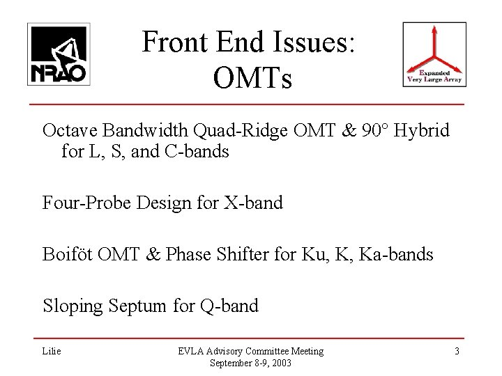 Front End Issues: OMTs Octave Bandwidth Quad-Ridge OMT & 90° Hybrid for L, S,