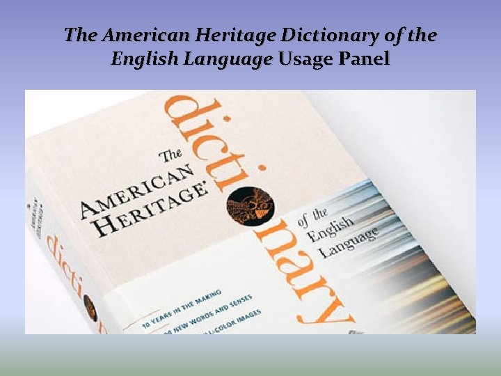 The American Heritage Dictionary of the English Language Usage Panel