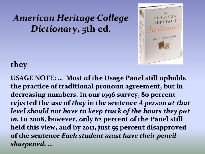 American Heritage College Dictionary, 5 th ed. they USAGE NOTE: … Most of the
