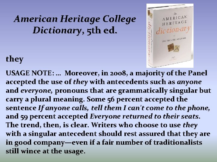 American Heritage College Dictionary, 5 th ed. they USAGE NOTE: … Moreover, in 2008,