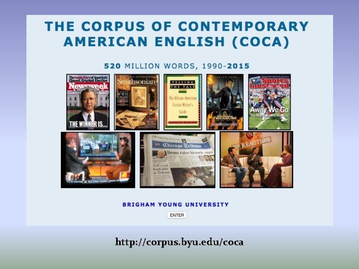 http: //corpus. byu. edu/coca
