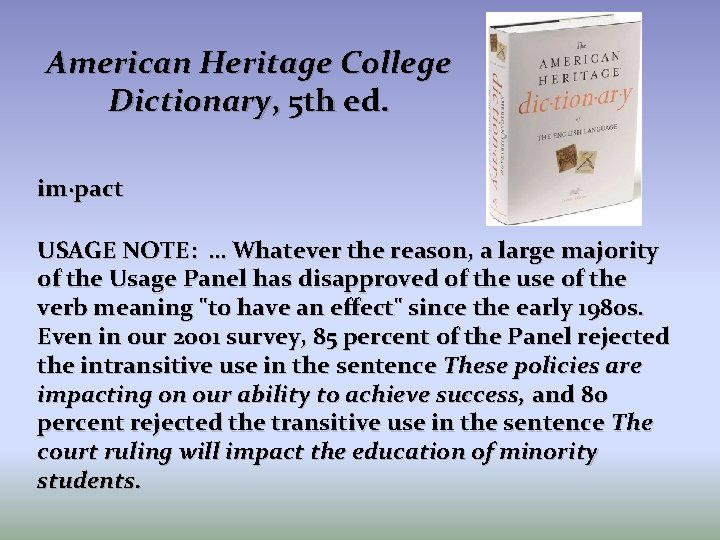 American Heritage College Dictionary, 5 th ed. im·pact USAGE NOTE: … Whatever the reason,