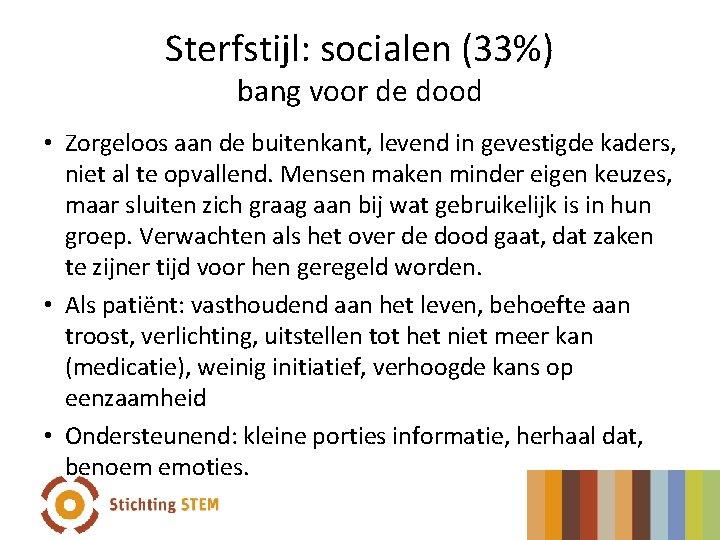 Sterfstijl: socialen (33%) bang voor de dood • Zorgeloos aan de buitenkant, levend in