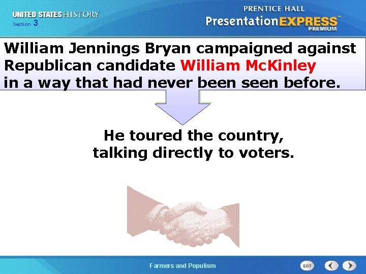 Chapter Section 3 25 Section 1 William Jennings Bryan campaigned against Republican candidate William