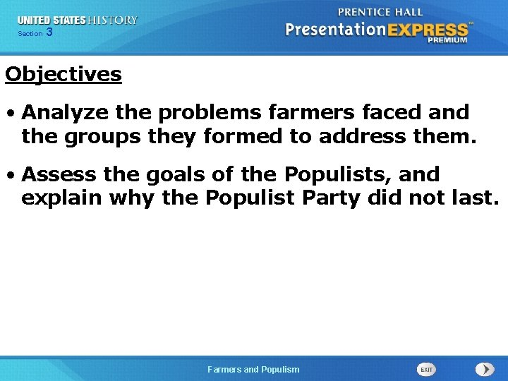 Chapter Section 3 25 Section 1 Objectives • Analyze the problems farmers faced and