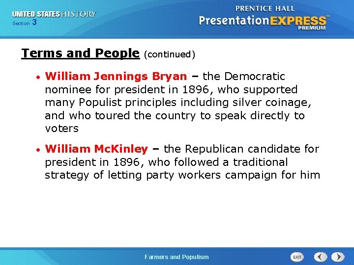 Chapter Section 3 25 Section 1 Terms and People (continued) • William Jennings Bryan