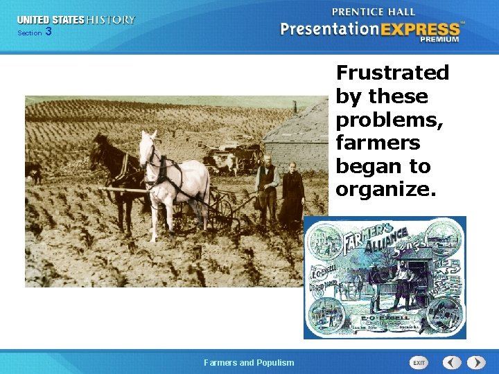 Chapter Section 3 25 Section 1 Frustrated by these problems, farmers began to organize.